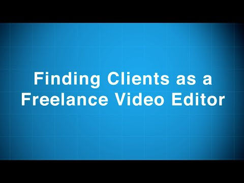 Finding Clients as a Freelance Video Editor