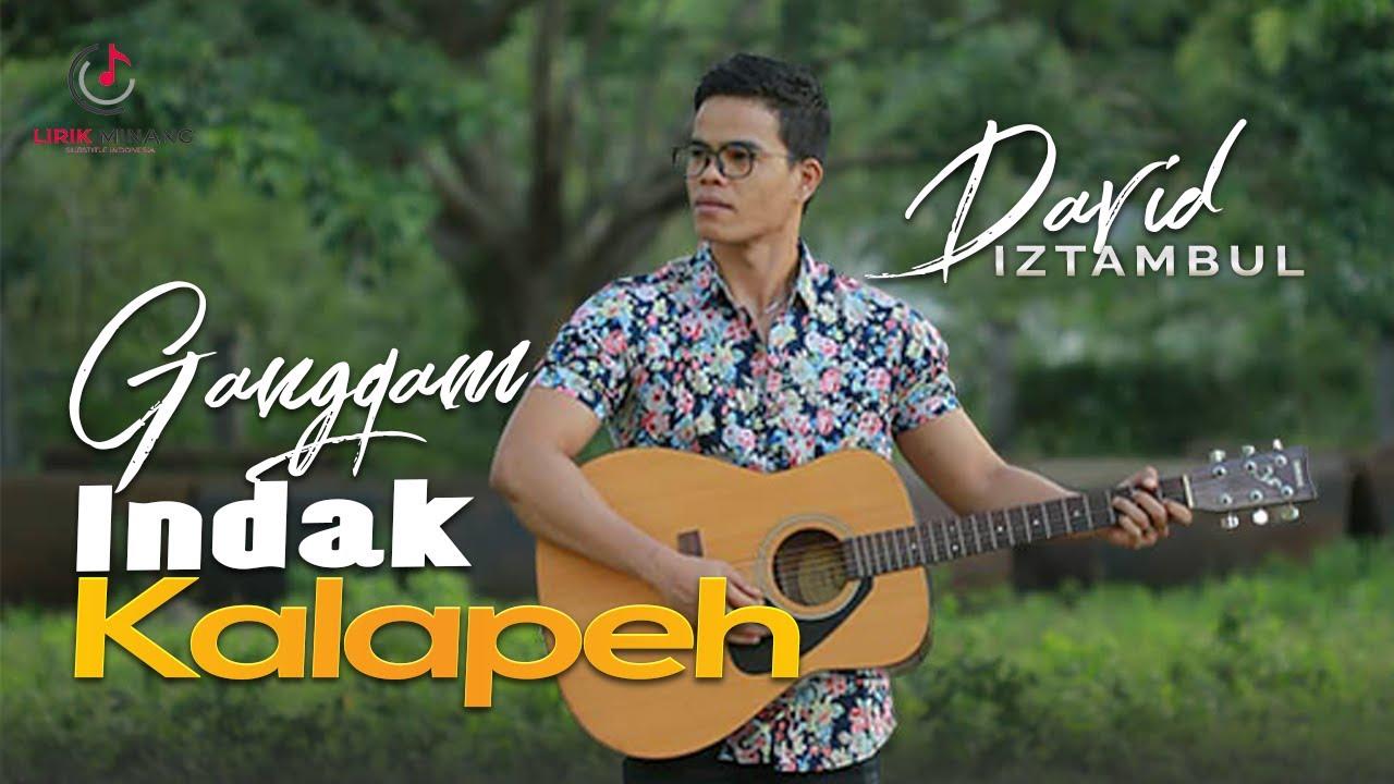 David Iztambul  - Ganggam Indak Ka Lapeh Lagu Minang Terbaru 2020 (Substitle Bahasa Indonesia)