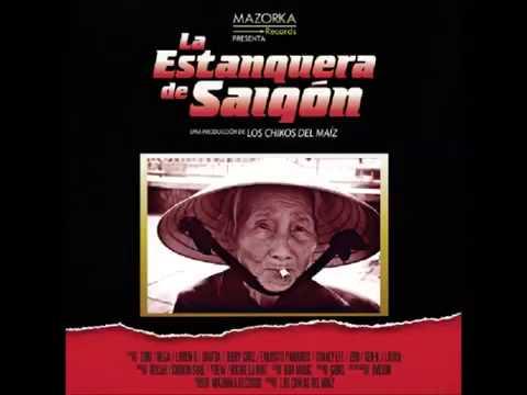 Los Chikos del Maíz - La Estanquera de Saigón (CD Entero)