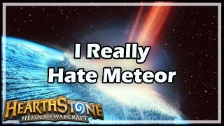 [Hearthstone] I Really Hate Meteor