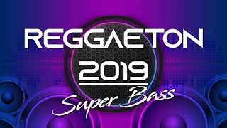REGGAETON 2019 SUPER BASS DEMBOW MIX