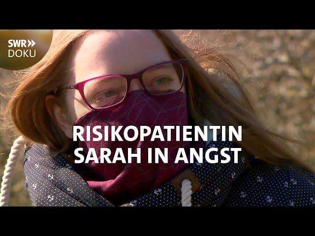 Risikopatientin Sarah mit transplantierter Lunge - Angst vor Corona-Infektion | SWR Doku