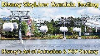 Disney Skyliner Gondola Testing at Disney's Art of Animation & Pop Century Resort Station
