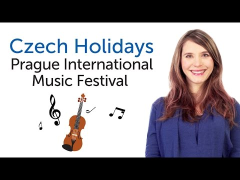 Learn Czech Holidays - Prague Spring International Music Festival