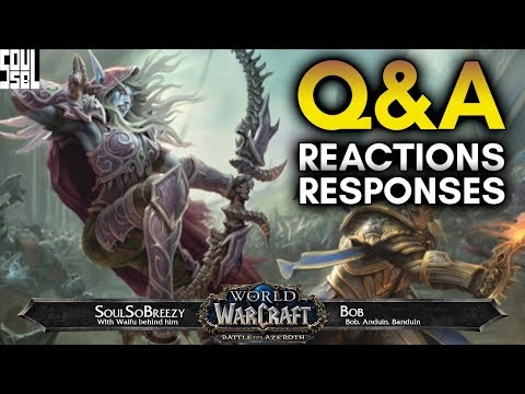 7/19 WoW Developer Q&A Recap and Reactions! - World of Warcraft Battle for Azeroth