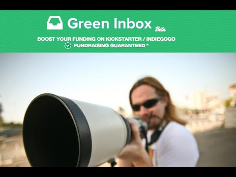 Kickstarter / Indiegogo - How to increase your funds in 2 min. work using www.greeninbox.com