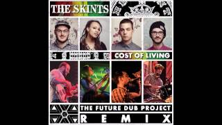 The Skints | The Cost of Living is Killing Me (The Future Dub Project Remix)