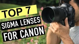 BEST 7: Sigma Lenses for Canon 2018