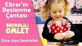 Ebrar Alya Demirbilek - Brokolili Omlet Tarifi | Ebrar'ın Beslenme Çantası #4