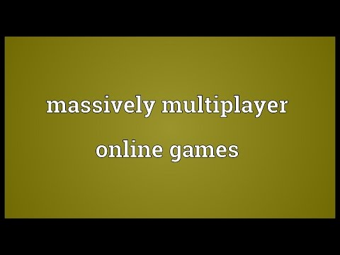 Massively multiplayer online games Meaning