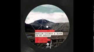 Martin Eyerer & Bjan - In My House (Original Mix)