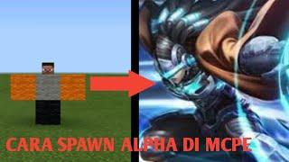Cara spawn ALPHA (mobile legend) di mcpe