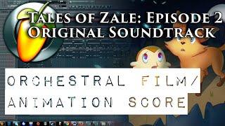 Tales of Zale: Episode 2 - Original Soundtrack [Animation/Film Score] [FL Studio]