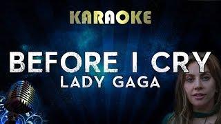 Lady Gaga - Before I Cry (Karaoke Instrumental) A Star Is Born Video