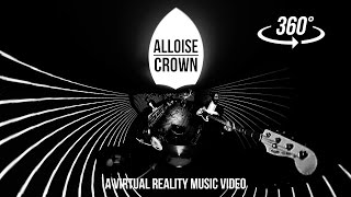 ALLOISE - Crown (Official Music Video) [360° version]