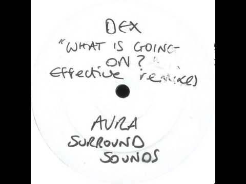 Dex - What Is Going On (HNB Effective Remix)