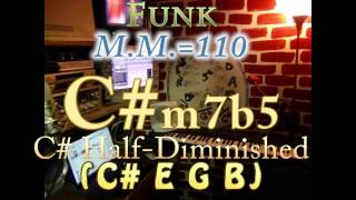 C#m7b5 Half-Diminished (C# E G B) One Chord Backing Track - Funk M.M.=110
