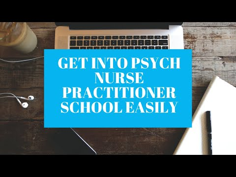 Guaranteed Way To Get Into Psychiatric Mental Health Nurse Practitioner School