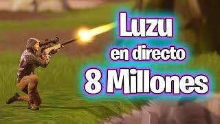 🔵 8 MILLONES EN DIRECTO! #TeamLuzu 🔵