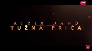 ATRIX BAND - TUZNA PRICA (OFFICIAL VIDEO)