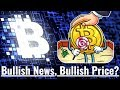 Lots of Bullish Bitcoin News - What about Price?