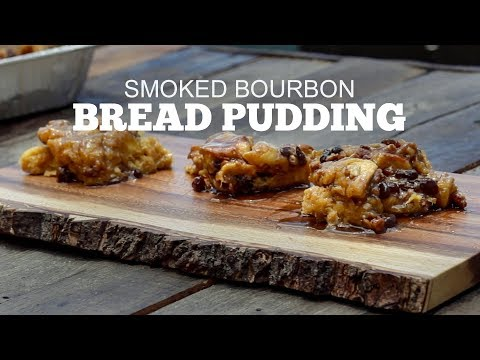 Smoked Bourbon Bread Pudding