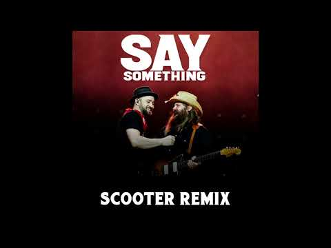 Justin Timberlake ft Chris Stapleton Say Something Scooter Remix Official Audio