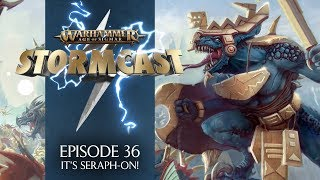 StormCast - Episode 36: It's Seraph-on!