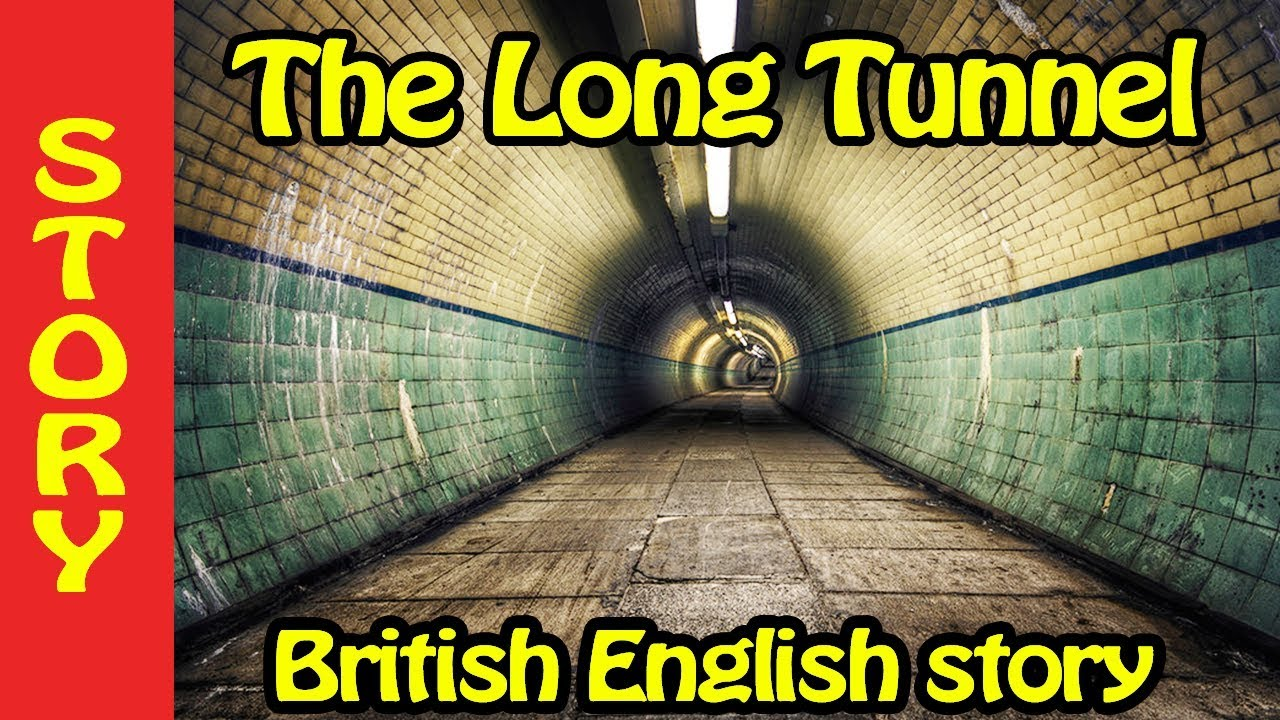 Download Elementary Level - English story with subtitle - The LONG TUNNEL 📖 - British English conversation
