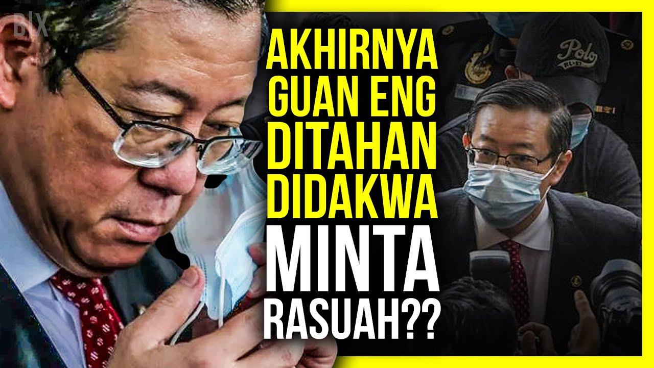 PANAS!! GUAN ENG DITAHAN DAKWA TERIMA SUAPAN RM6.3 BILLION??