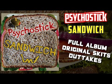 Sandwich - FULL ALBUM by Psychostick with skits & outtakes