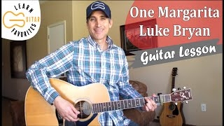 One Margarita - Luke Bryan - Guitar Lesson | Tutorial
