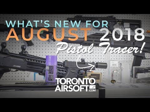 What's NEW? Fresh Product AUGUST 2018 - TorontoAirsoft.com