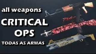 Critical Ops - TODAS AS ARMAS DO JOGO/ALL WEAPONS THE GAME