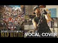 Avenged Sevenfold - Mad Hatter (Vocal Cover)