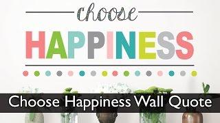 Choose Happiness Wall Quote Decals