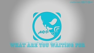 What Are You Waiting For by Kevin Andersson - [2010s Pop Music]