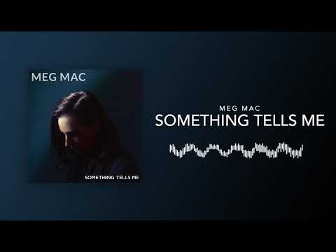 Meg Mac - Something Tells Me [Official Audio]