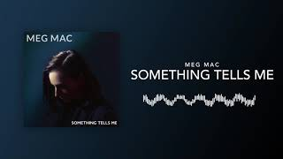 Meg Mac - Something Tells Me [Official Audio]