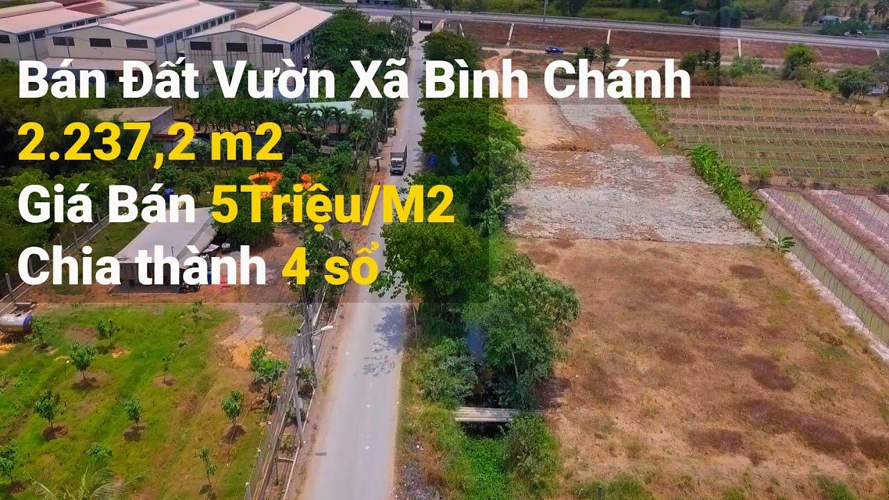 Bán Đất Vườn Xã Bình Chánh 2.237,2 m2 Giá Bán 5Triệu/M2