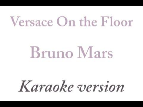"Bruno Mars - Versace On The Floor ""Karaoke Version"""