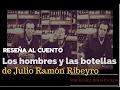 Videocomentario al relato Las botellas y los hombres de JRR [por Daniel Rojas Pachas]