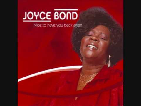 Joyce Bond-Nice To Have You Back Again