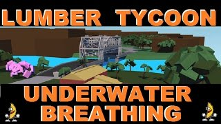 BREATH UNDERWATER : Lumber Tycoon 2 | RoBlox ( GLITCH )