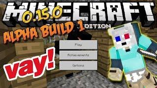 Minecraft Pocket Edition 0.15.0 Alpha Build 1 Çıktı !! | VAY BE !!