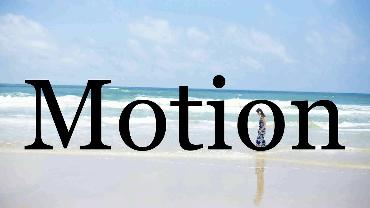 How To Pronounce Motion🌈🌈🌈🌈🌈🌈Pronunciation Of Motion - YouTube
