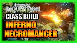 Dragon Age Inquisition - Class Build - Pyro-Necromancer with Endless Pets Guide!