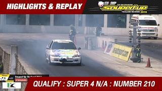 QUALIFY DAY2 | SUPER 4 N/A | ชิงชัย ศุภกิจอนันต์คุณ POWER BY LEX_FAHSAI & GT - GARAGE (2016)
