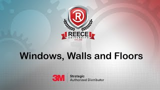 ReeceU - 3M - Windows, Walls and Floors
