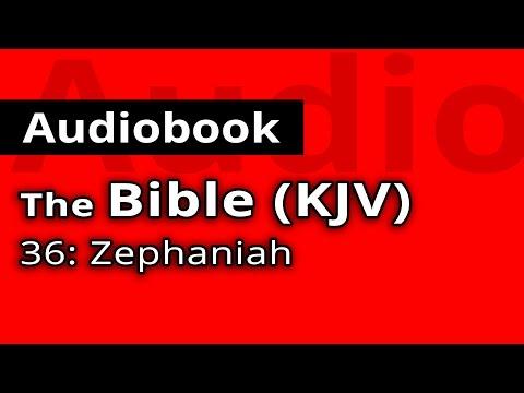 The HOLY BIBLE KJV: 36 - Book of Zephaniah - The Old Testament FULL